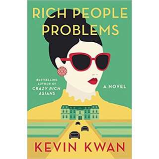 BRAND NEW Rich People Problems - Kevin Kwan