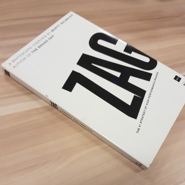 Zag The 1 Strategy Of High Performance Brands By Marty Neumeier
