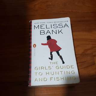 The girls' guide to hunting and fishing / melissa bank