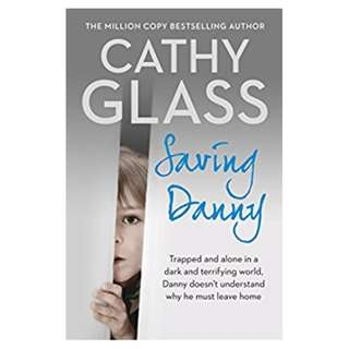 Saving Danny BY Cathy Glass