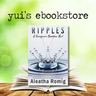 YUI'S EBOOKSTORE - RIPPLES - CONSEQUENCES #6