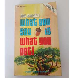 What You Say Is What You Get Paperback –  by Don Gossett  (Author)