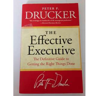 The Effective Executive: The Definitive Guide to Getting the Right Things Done (Harperbusiness Essentials) Paperback – January 3, 2006 by Peter F. Drucker  (Author)
