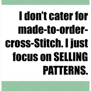I don't cater for Made to Order Cross-Stitch Projects