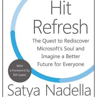 Hit Refresh - Hardcopy : The Quest to Rediscover Microsoft's Soul and Imagine a Better Future for Everyone