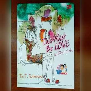 Novel Teenlit: This Must Be Love — Ini Pasti Cinta (Tui T. Sutherland)