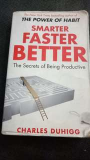 THE POWER OF HABIT~Smarter~Faster~Better The Secrets of Being Productive