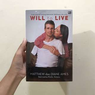 Will to Live by Matthew and Diane Ames
