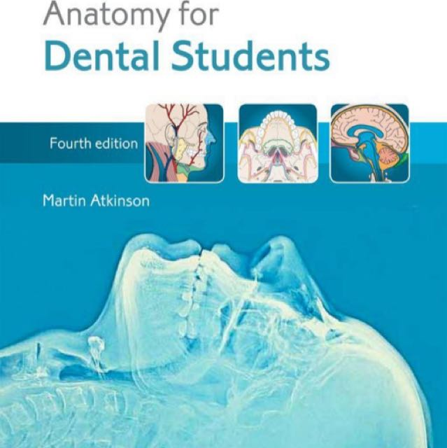 E-Book] Anatomy for Dental Students, 4th Edition [PDF]- Atkinson ...