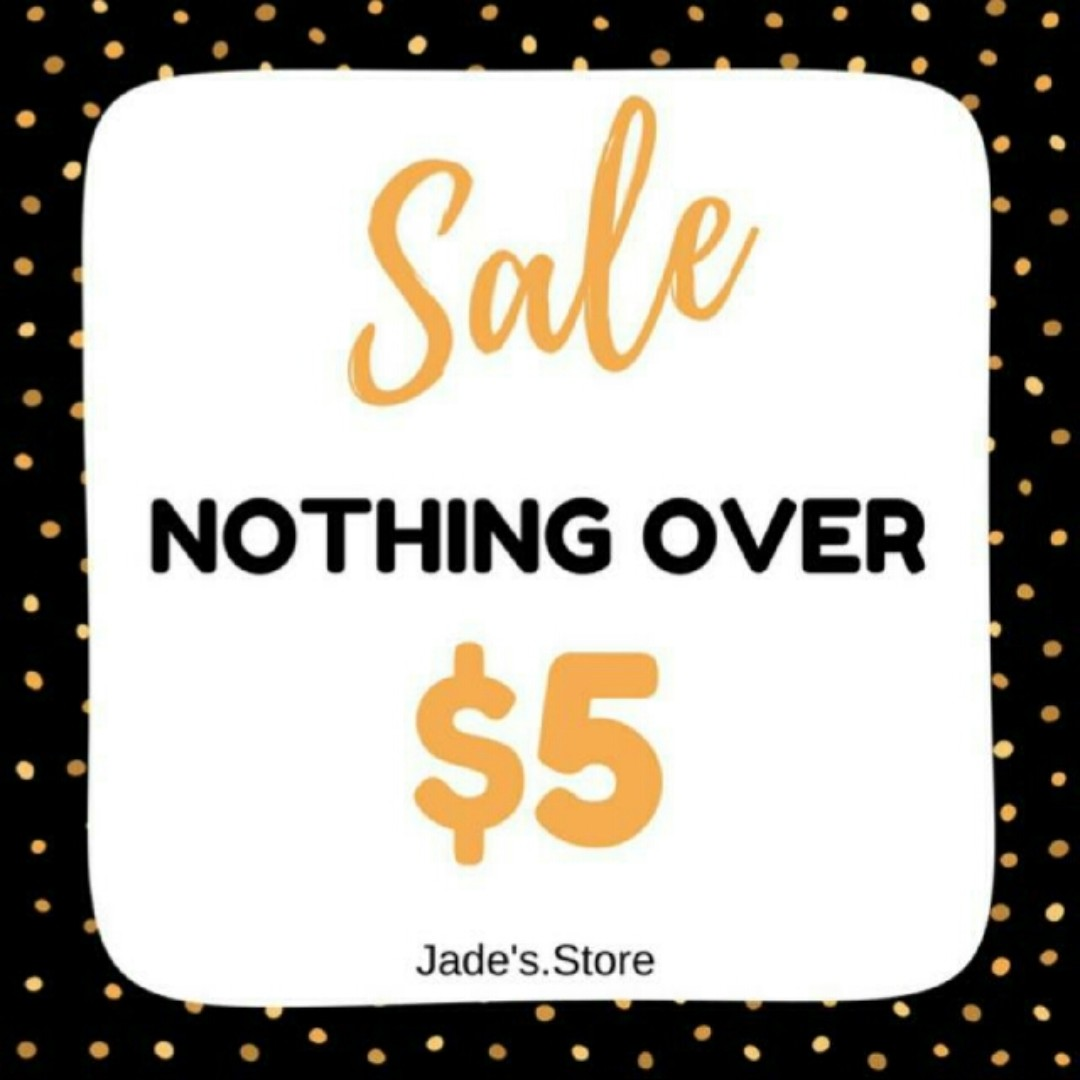 EVERYTHING IS $5 & UNDER