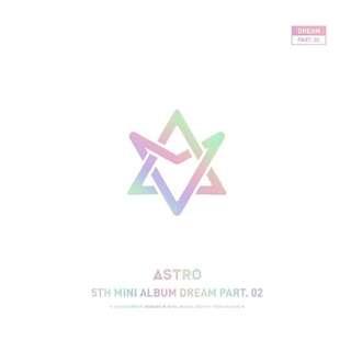 ASTRO 5th Mini Album 'DREAM PART 0.2' (with limited edition ver)