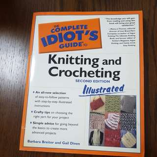 Idiot Guide to Knitting and Crocheting