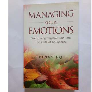 Managing Your Emotions Paperback – November 2, 2007 by Benny Ho  (Author)