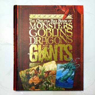 The Great Big Book of Monsters, Goblins, Dragons and Giants by John Malam
