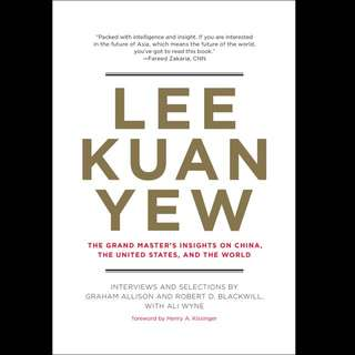 Lee Kuan Yew: The Grand Master's Insights on China, The U.S. & The World