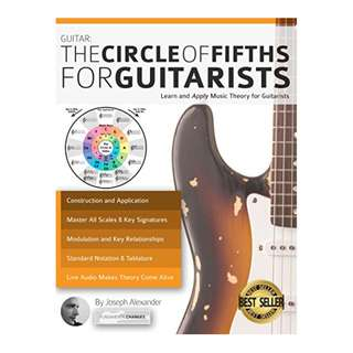 Guitar: The Circle of Fifths for Guitarists: Learn and Apply Music Theory for Guitarists BY Joseph Alexander