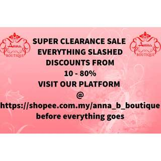 SUPER CLEARANCE SALE ON ALL ITEMS