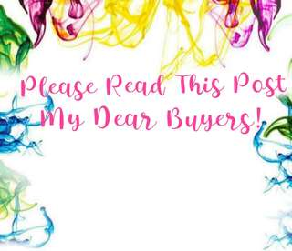 Hello Buyers! Please Read This Post!