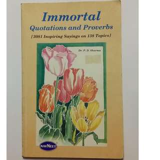 Immortal Quotations And Proverbs 3081 Inspiring Sayings On 138 Topics written by P.D. Sharma