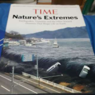Time Nature's Extremes. Earthquakes, Tsunamis and the Other Natural Disaters that Shape Life on Earth