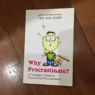 why procrastinate? by teo aik cher