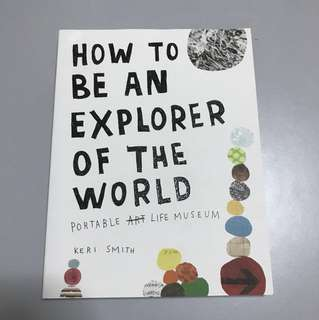Keri Smith How To Be An Explorer Of The World