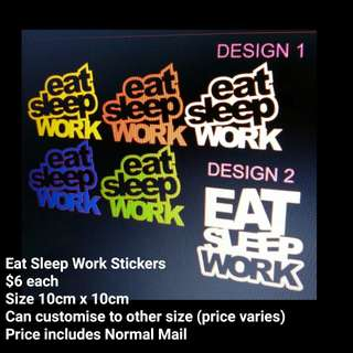 Eat Sleep Work Stickers