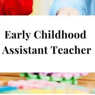 Early Childhood Assistant Teacher x 4