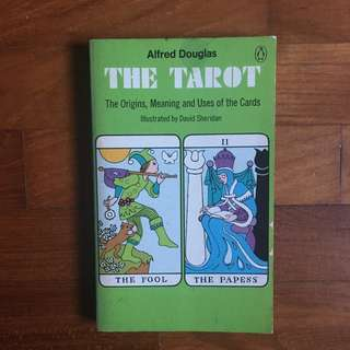Alfred Douglas - The Tarot: The Origins, Meanings, and Uses of the Cards (Penguin Books, 1972)