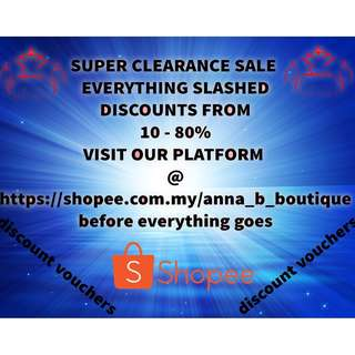 SUPER CLEARANCE SALE - SHOPEE PLATFORM - EVERYTHING GOES