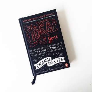 The Idea in You: How to Find It, Build It, and Change Your Life by Martin Amor & Alex Pellew