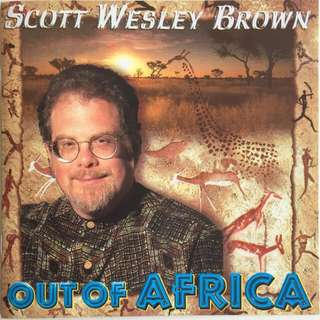 Out Of Africa - Scott Wesley Brown Music CD