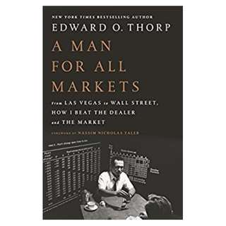 A Man for All Markets: From Las Vegas to Wall Street, How I Beat the Dealer and the Market BY Edward O. Thorp  (Author),‎ Nassim Nicholas Taleb (Foreword)