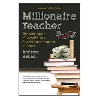 Millionaire Teacher: The Nine Rules of Wealth You Should Have Learned in School BY Andrew Hallam