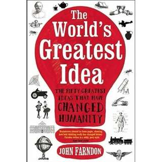 The World's Greatest Idea: The Fifty Greatest Ideas that Have Changed Humanity by John Farndon