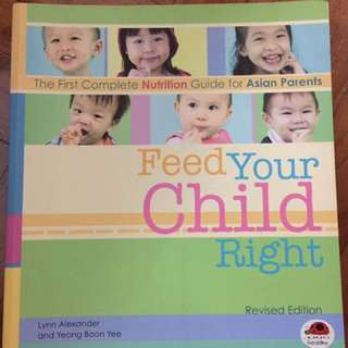 Recipes book on feeding baby and toddler from well know nutritionist: - Feed your child right, Asian recipes