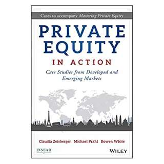 Private Equity in Action: Case Studies from Developed and Emerging Markets BY Claudia Zeisberger  (Author), Michael Prahl (Author), Bowen White (Author)