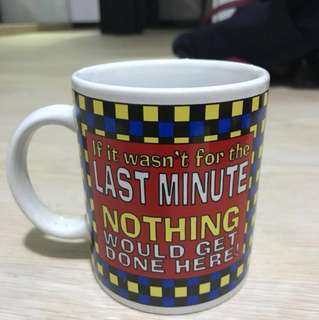 Novelty (Last Minute / Procrastination) Cup / Mug / Glass (great for gifts)