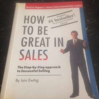 How to be Great in Sales - The Step-by-Step approach to Successful Selling) by Ian Ewing