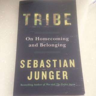 TRIBE - On Homecoming and Belonging by Sebastian Junger