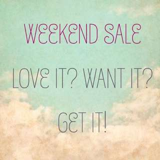 Sale !! Sale !! Weekend only