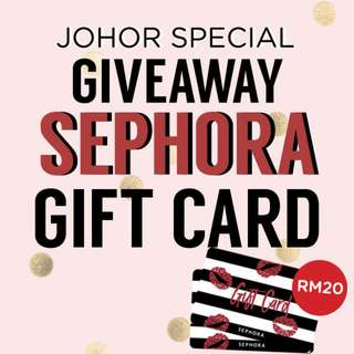 Johor Special: WIN Sephora Gift Card