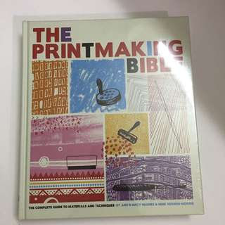 The printmaking bible by ann d'arcy Hughes and hebe Vernon-morris