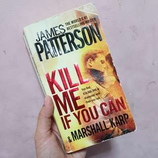 Kill me if you can - James Patterson and Marshall Karp