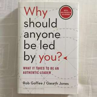 Why Should Anyone Be Led By You - By Goffee & Jones (Hardcover)