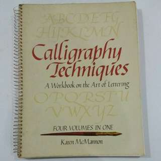 Calligraphy Techniques: A workbook on the Art of Lettering