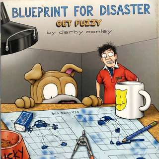 Blueprint for Disaster: A Get Fuzzy Collection by Darby Conley