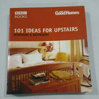 101 Ideas for Upstairs: Bedrooms and Bathrooms
