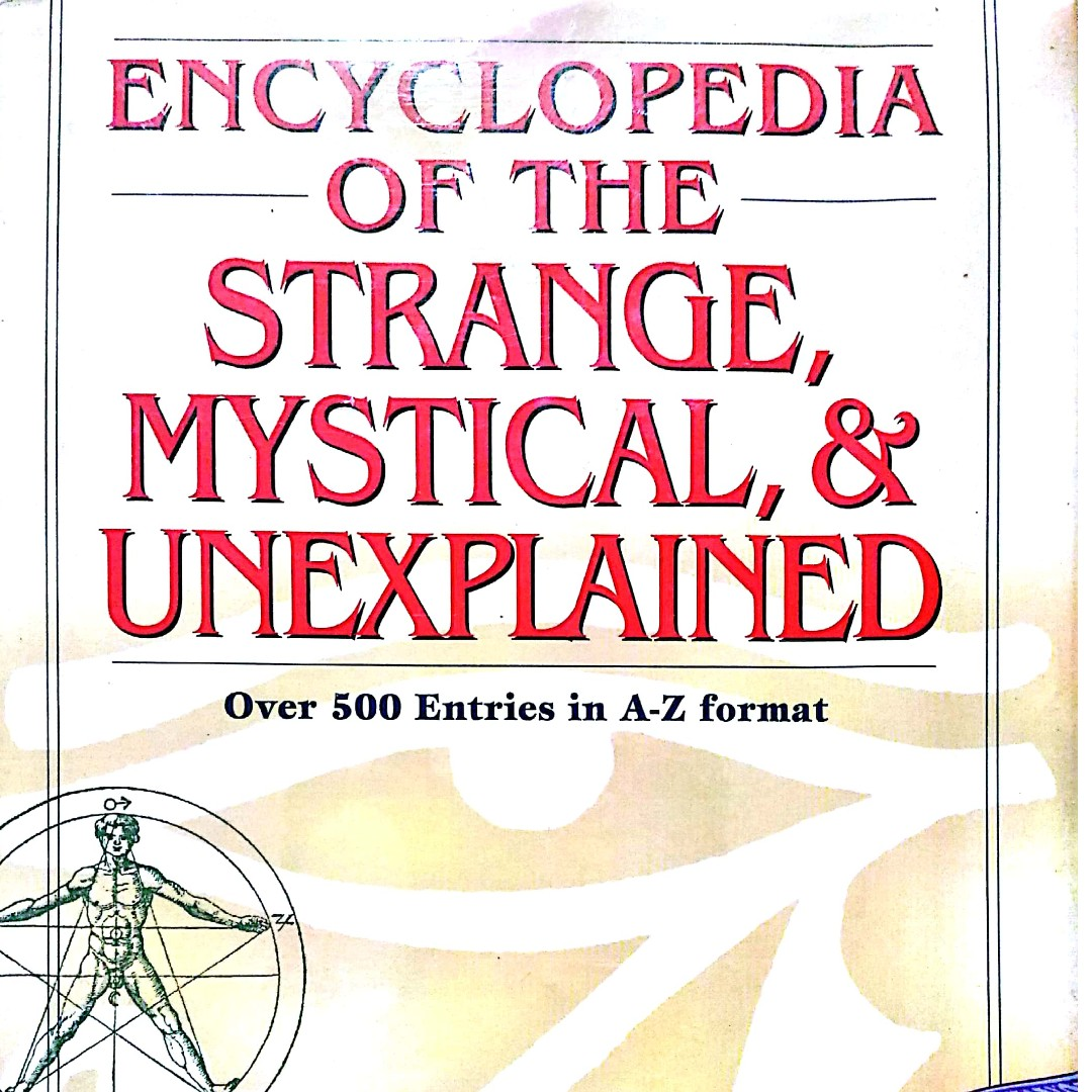 Encyclopedia of the Strange, Mystical and Unexplained by Rosemary Ellen Guiley