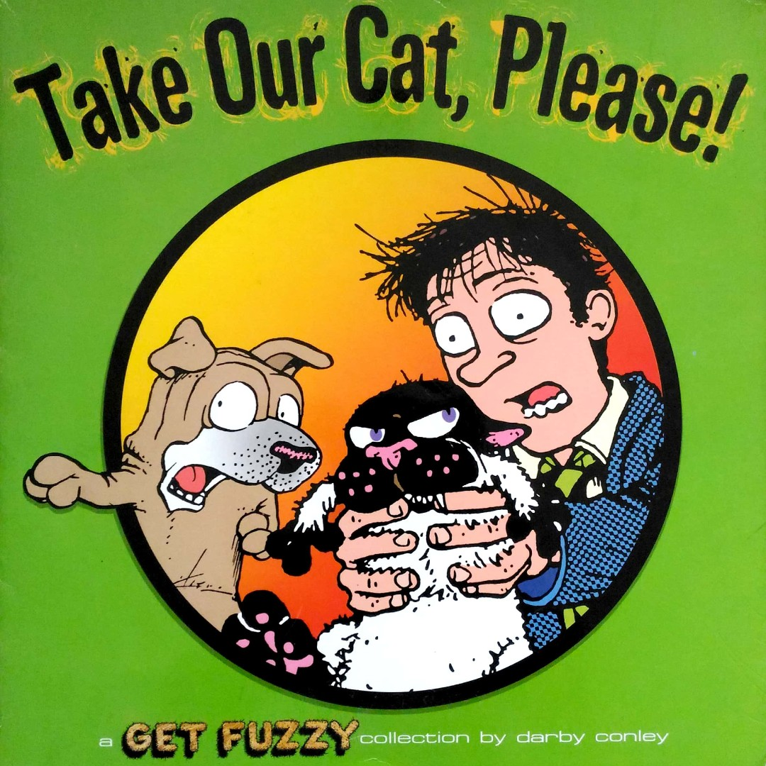Take Our Cat Please! A Get Fuzzy Collection by Darby Conley
